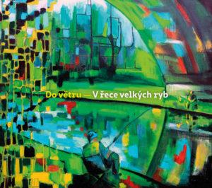 DO_VETRU_obal_CD_v_rece_velkych_ryb.indd